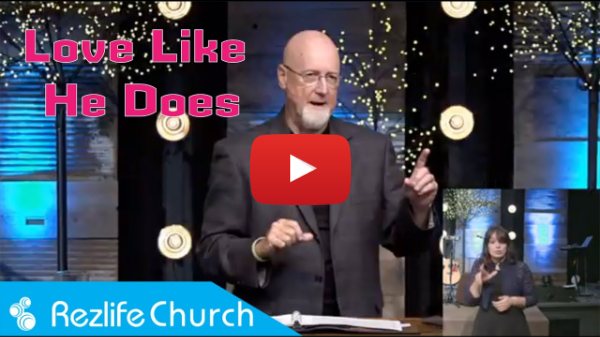 """""""Love Like He Does"""" September 13, 2020 Rezlife Church"""